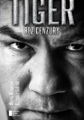 Okładka książki Tiger bez cenzury Dariusz Michalczewski,Maciej Drzewicki,Grzegorz Kubicki
