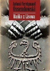 Okładka książki Wańko z Lisowa Antoni Ferdynand Ossendowski