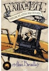 Okładka książki Obelisk kładzie się cieniem Alan Bradley