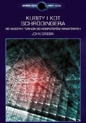 Okładka książki Kubity i kot Schrödingera. Od maszyny Turinga do komputerów kwantowych John Gribbin