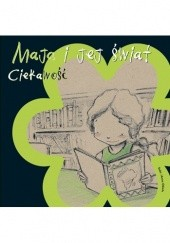 Okładka książki Maja i jej świat. Ciekawość Anna Obiols