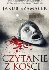 Okładka książki Czytanie z kości Jakub Szamałek