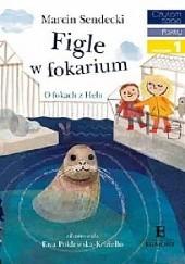 Okładka książki Figle w fokarium Marcin Sendecki