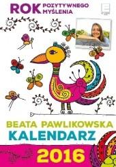 Okładka książki Rok dobrych myśli. Kalendarz 2016 Beata Pawlikowska