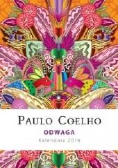 Okładka książki Odwaga. Kalendarz 2016 Paulo Coelho