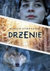 Okładka książki Drżenie Maggie Stiefvater