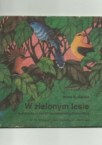 W Zielonym Lesie Wiera Badalska 271024 Lubimyczytaćpl