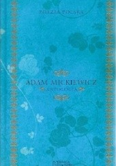 Okładka książki Poezja Polska Adam Mickiewicz. Antologia Adam Mickiewicz