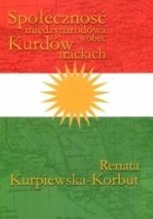 Okładka książki Społeczność międzynarodowa wobec Kurdów irackich Renata Kurpiewska-Korbut