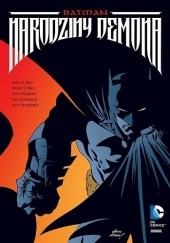 Okładka książki Batman: Narodziny Demona Dennis O'Neil,Tom Grindberg,Mike W. Barr,Norm Breyfogle,Jerry Bingham