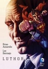 Okładka książki Luthor Brian Azzarello,Lee Bermejo