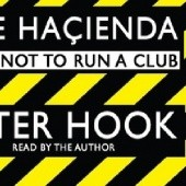 Okładka książki The Haçienda: How Not to Run a Club (Abridged) Peter Hook