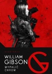 Okładka książki Wypalić Chrom William Gibson