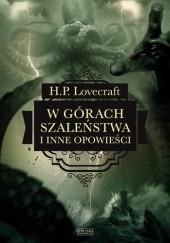 Okładka książki W górach szaleństwa i inne opowieści H.P. Lovecraft
