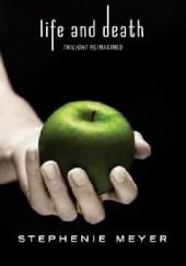 Okładka książki Life and Death: Twilight Reimagined Stephenie Meyer