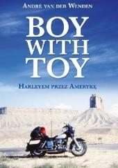 Okładka książki Boy with toy. Harleyem przez Amerykę Andre van der Wenden