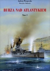Okładka książki Burza nad Atlantykiem. Tom 2 Andrzej Perepeczko,Wawrzyniec Markowski