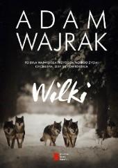 Okładka książki Wilki Adam Wajrak