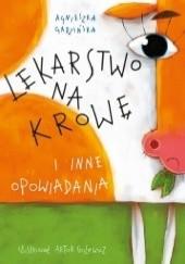 Okładka książki Lekarstwo na krowę i inne opowiadania Agnieszka Gadzińska