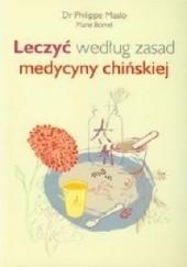 Okładka książki Leczyć według zasad medycyny chińskiej Philippe Maslo