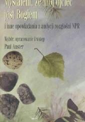 Okładka książki Myślałem, że mój ojciec jest Bogiem Paul Auster