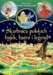 Okładka książki Skarbnica polskich bajek, baśni i legend Tamara Michałowska