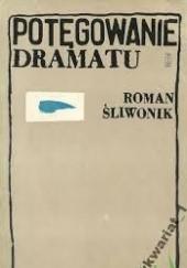 Okładka książki Potęgowanie dramatu Roman Śliwonik