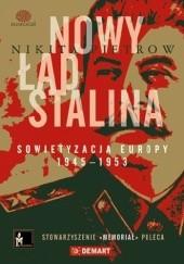Okładka książki Nowy ład Stalina. Sowietyzacja Europy 1945-1953 Nikita Pietrow