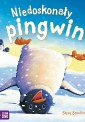 Okładka książki Niedoskonały pingwin Steve Smallman