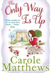 Okładka książki The Only Way is Up Carole Matthews