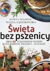 Okładka książki Święta bez pszenicy Marta Szloser,Wanda Gąsiorowska