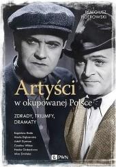 Okładka książki Artyści w okupowanej Polsce Remigiusz Piotrowski