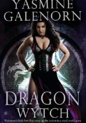 Okładka książki Dragon Wytch Yasmine Galenorn
