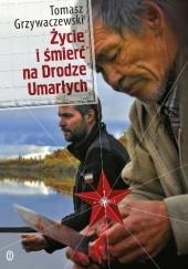 Okładka książki Życie i śmierć na Drodze Umarłych Tomasz Grzywaczewski