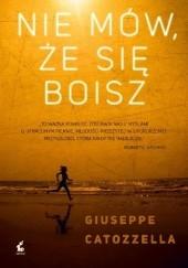 Okładka książki Nie mów, że się boisz Giuseppe Catozzella
