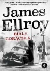 Okładka książki Biała gorączka James Ellroy