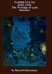 Okładka książki Pathways to Elfland: The Writings of Lord Dunsany Darrell Schweitzer