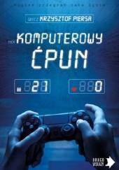 Okładka książki Komputerowy ćpun Krzysztof Piersa