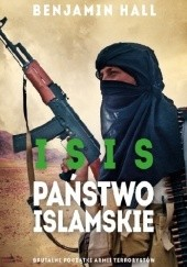 Okładka książki ISIS. Państwo Islamskie Benjamin Hall