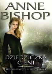 Okładka książki Dziedziczka Cieni Anne Bishop