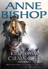 Okładka książki Królowa Ciemności Anne Bishop