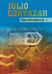 Okładka książki Opowiadania t.1 Julio Cortázar