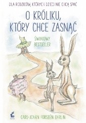Okładka książki O króliku, który chce zasnąć Carl-Johan Forssén Ehrlin
