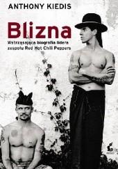Okładka książki Blizna Larry Sloman,Anthony Kiedis