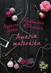Okładka książki Awaria małżeńska Natasza Socha,Magdalena Witkiewicz