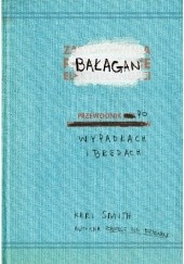Okładka książki Bałagan: przewodnik po wypadkach i błędach Keri Smith