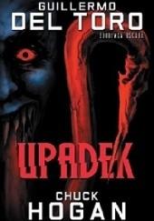 Okładka książki Upadek Chuck Hogan,Guillermo del Toro