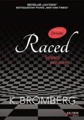 Okładka książki Raced. Ścigany uczuciem K. Bromberg