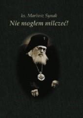 Okładka książki Nie mogłem milczeć! Mariusz Synak