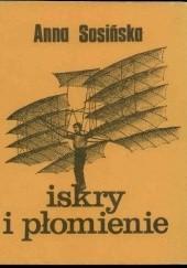 Okładka książki Iskry i płomienie Anna Sosińska